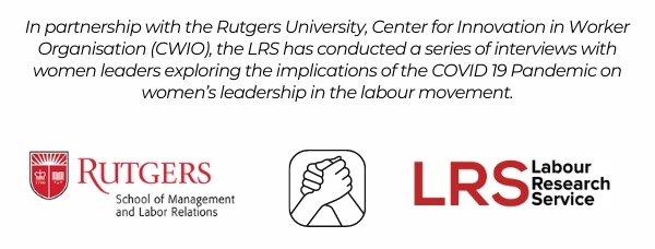 Rutgers and LRS partnership exploring the COVID 19 Pandemic on women's leadership in the labour movement